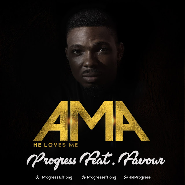 Download Ama by Progress Effiong ft Favour Paul