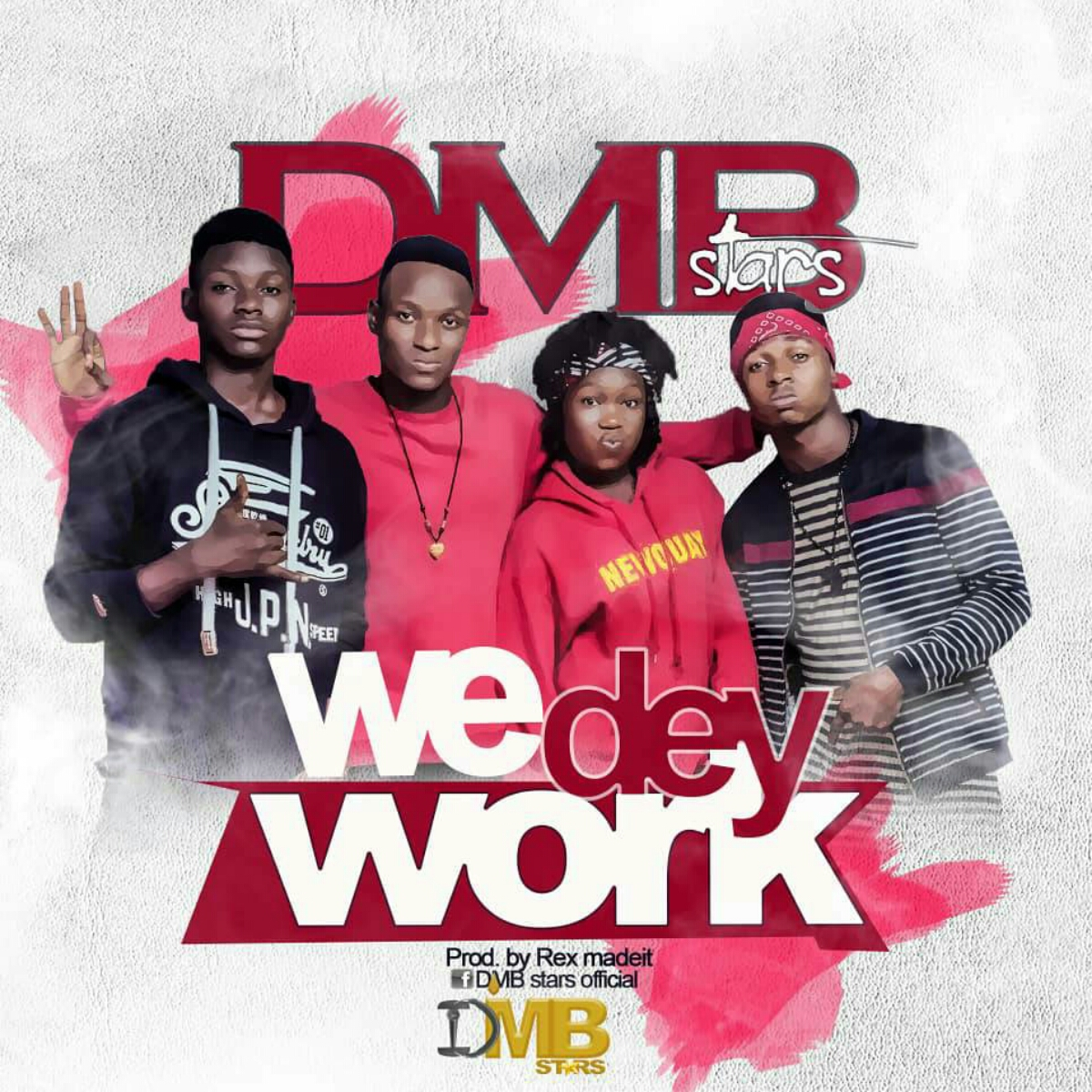 Download We dey work by DMB Stars