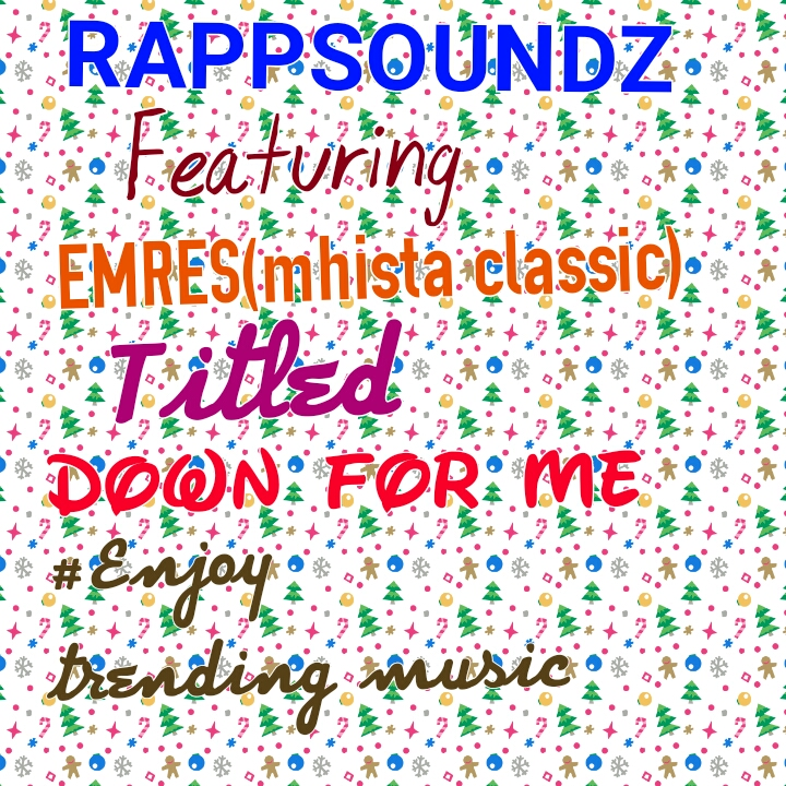 Download Down For Me by Rappsoundz ft Emres