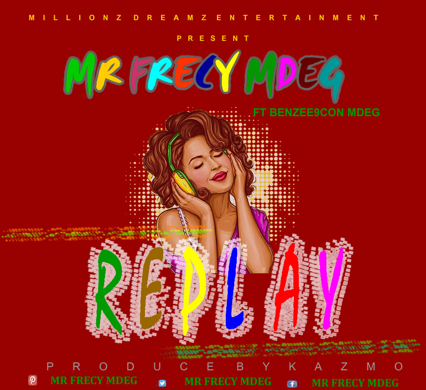 Download Replay by Mr frecy mdeg ft BENZEE9CON MDEG