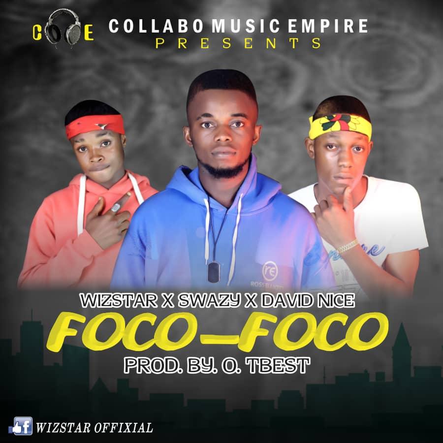 Download Foco-Foco by Wizstar ft Swazy & David Nice