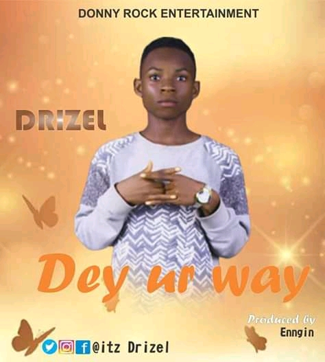 Download Dey ur way by Drizel Pro