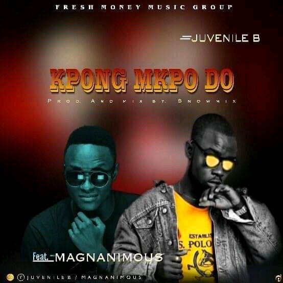 Juvenile B song Kpong Mkpo do