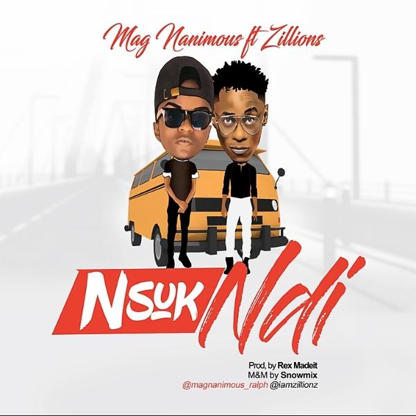 Download Nsuk Ndi by Mag Nanimous ft Zillions