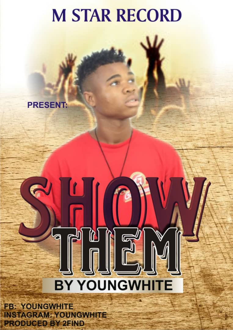 Download Show Them by Young White