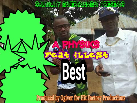 Download Best by A Physiks ft Illest