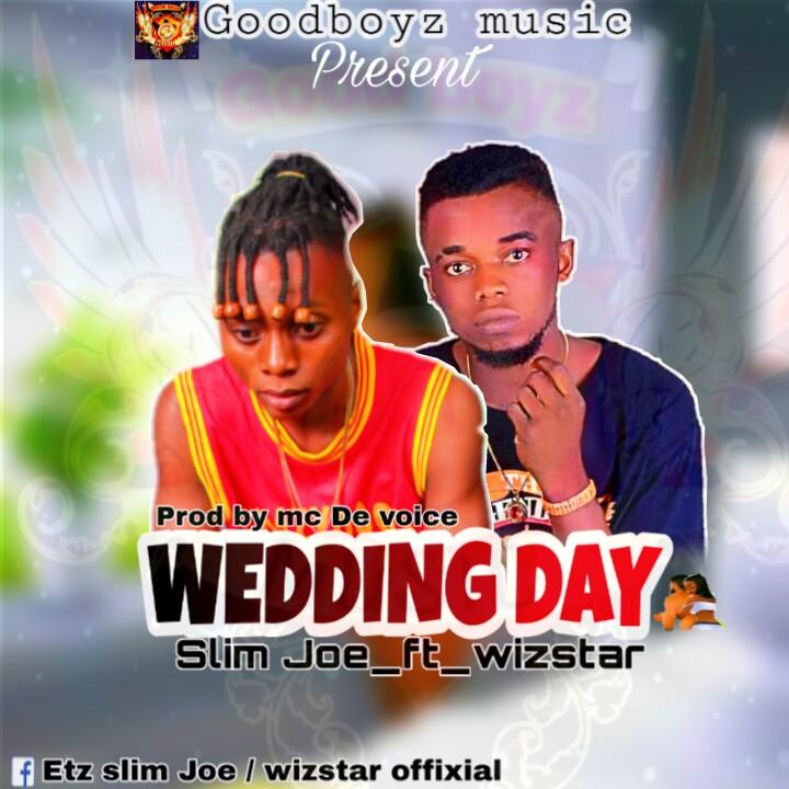 Download Wedding Day by Slim Joe ft Wizstar