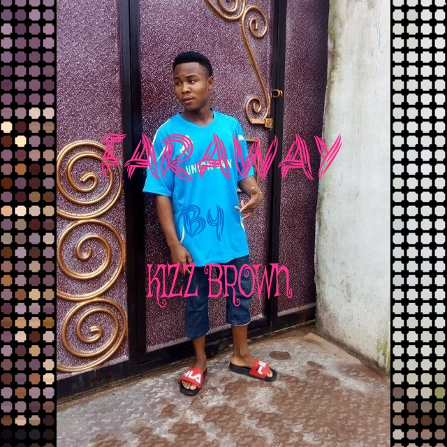 Download Faraway by Kizz Brown
