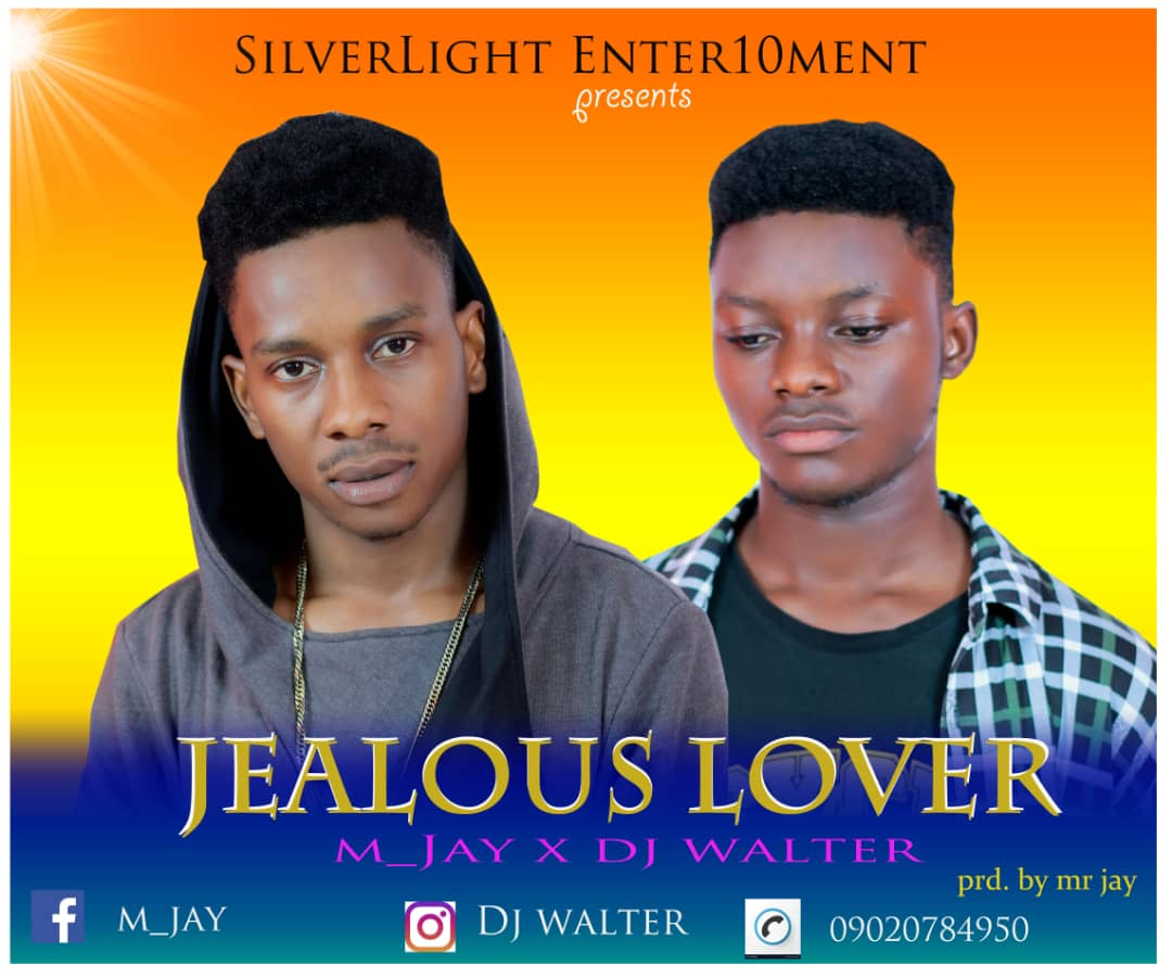 Download Jealous Lover by M_Jay ft DJ Walter