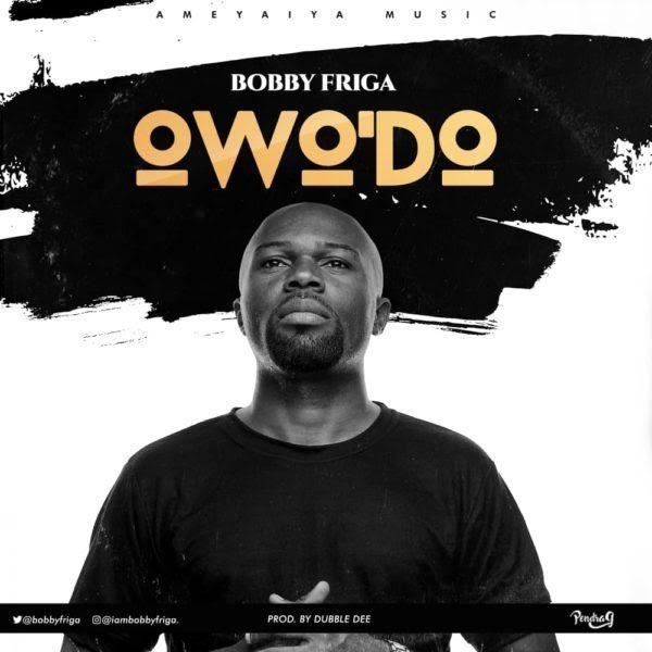 Download Owo Do by Bobby Friga