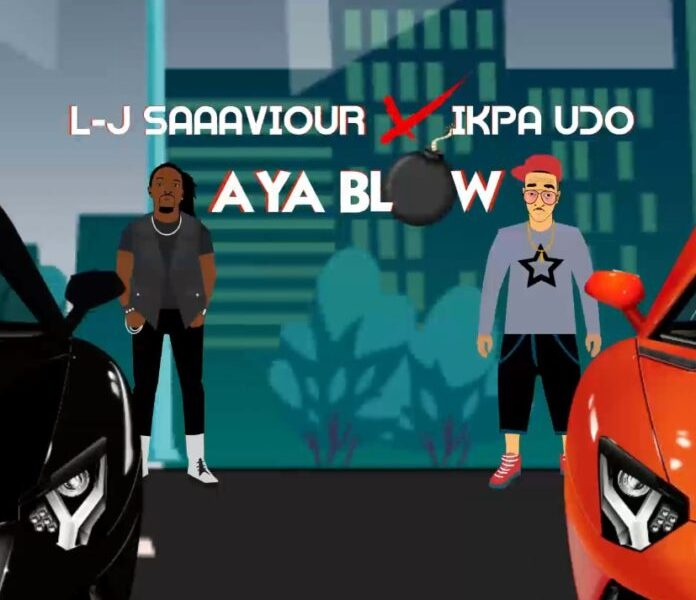 Download Aya Blow by L-J Saaaviour ft Ikpa Udo
