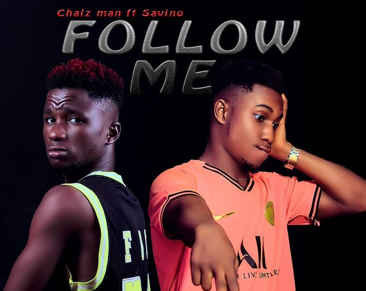 Download Follow Me by Charlz Man ft Savino
