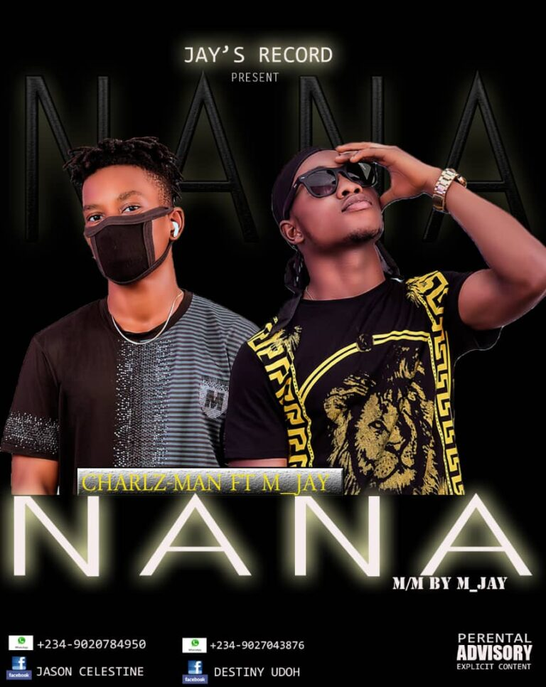 Download Nana by Charlz Man ft M_Jay
