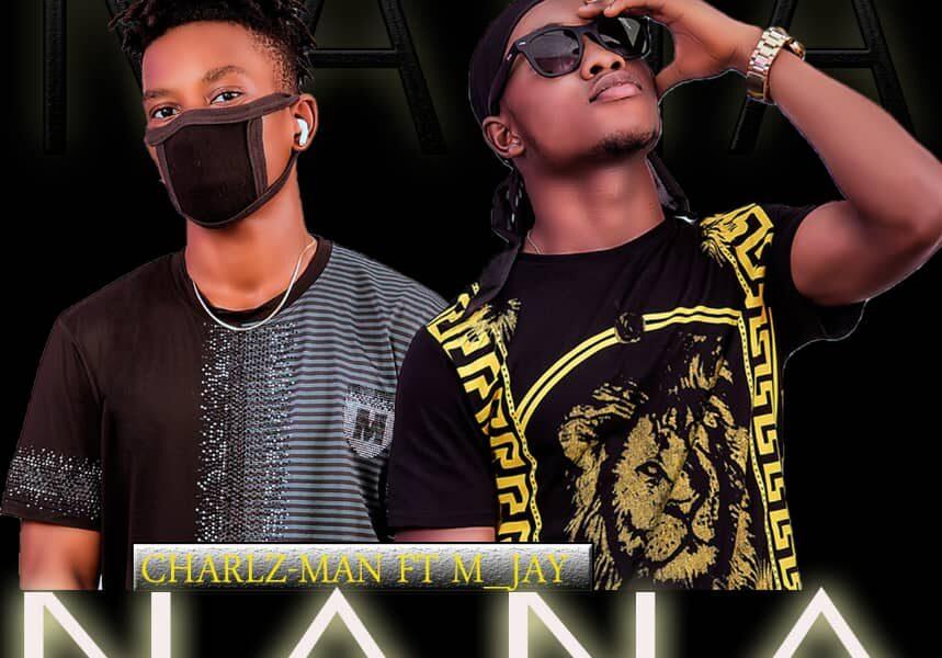 Download Nana by Charlz Man ft M_Jay