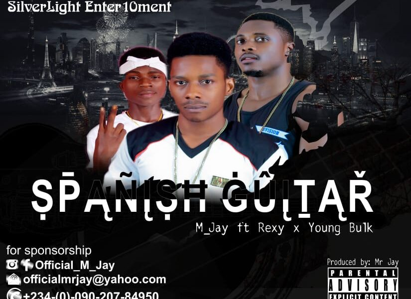 Download Spanish Guitar by M_Jay ft Rexy x Young Bulk