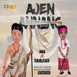 Ajen Annang by Magnanimous ft Doublegee